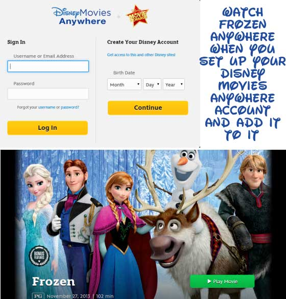 Set up a Disney Movies Anywhere account and then add Frozen to it so that you can watch it digitally from anywhere
